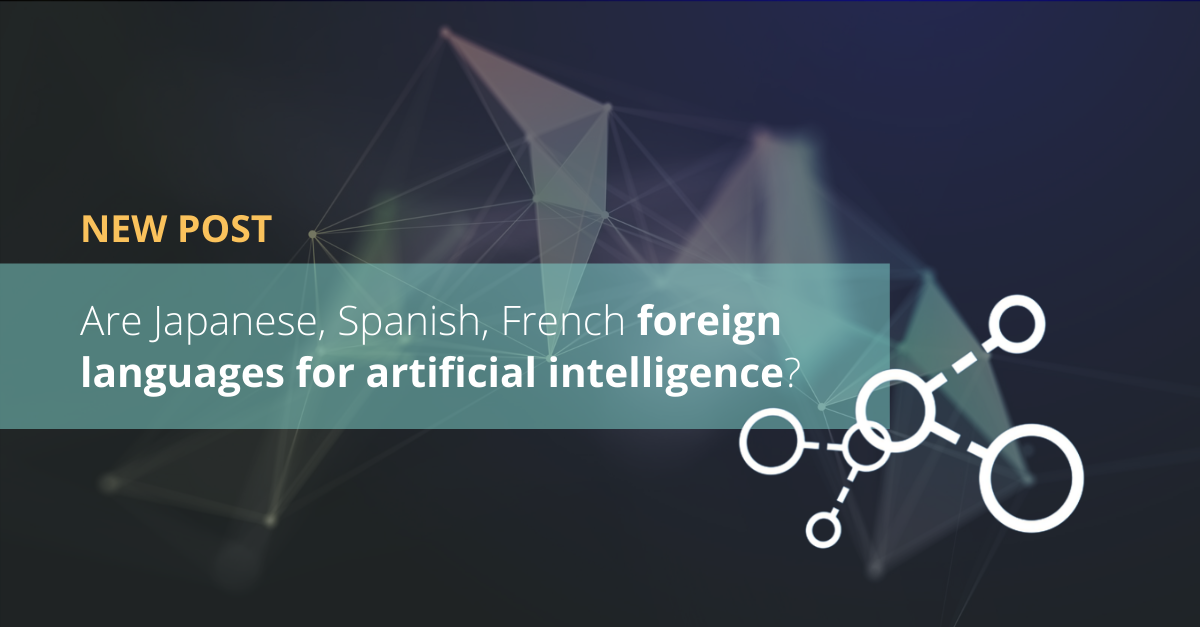 Are Japanese, Spanish, French foreign languages for artificial intelligence?