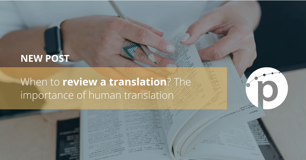 When to review a translation? The importance of human translation
