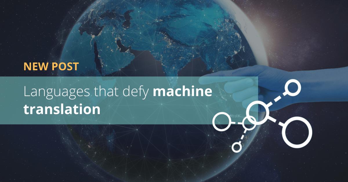 Languages that defy machine translation